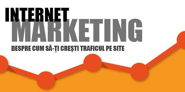 Internet marketing: Cum sa-ti cresti traficul pe site